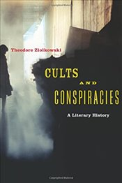 Cults and Conspiracies : A Literary History - Ziolkowski, Theodore