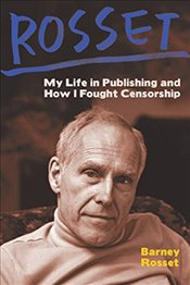 Rosset : My Life in Publishing and How I Fought Censorship - Rosset, Barney