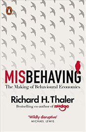 Misbehaving : The Making of Behavioural Economics - Thaler, Richard H.