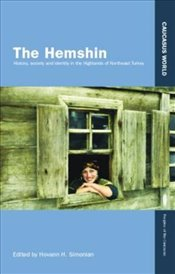Hemshin : History, Society and Identity in the Highlands of Northeast Turkey - Simonian, Hovann H.