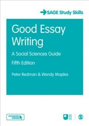 Good Essay Writing 5e : A Social Sciences Guide - Redman, Peter