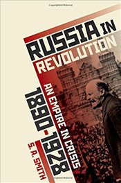 Russia in Revolution : An Empire in Crisis, 1890 to 1928 - Smith, Steve