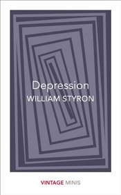 Depression : Vintage Minis - Styron, William