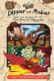 Gravity Falls : Dipper and Mabel and the Curse of the Time Pirates Treasure! - Rowe, Jeffrey