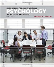 Industrial / Organizational Psychology 8E : An Applied Approach - Aamodt, Michael G.