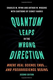 Quantum Leaps in the Wrong Direction : Where Real Science Ends...and Pseudoscience Begins - Wynn, Charles M.