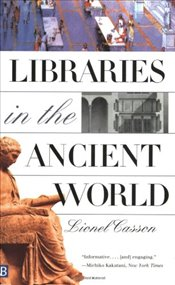 Libraries in the Ancient World - Casson, Lionel