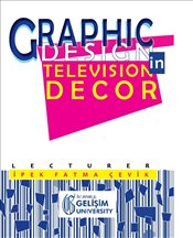 Graphic Design in Television Decor - Çevik, İpek Fatma