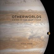 Otherworlds : Visions of Our Solar System - Benson, Michael