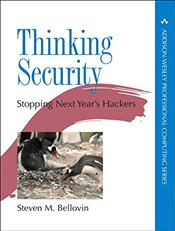 Thinking Security : Stopping Next Years Hackers : Addison-Wesley Professional Computing Series - Bellovin, Steven M.