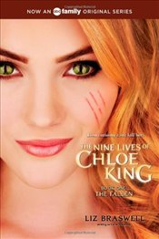 Fallen : The Nine Lives of Chloe King : Book 1 - Braswell, Liz