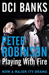 DCI BANKS : Playing With Fire : The Inspector Banks Series - Robinson, Peter