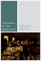 Categories of the Impolitical (Commonalities (Fup)) (Donald McGannon Communication Research Centers - Esposito, Roberto