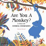 Are You A Monkey? : A Tale of Animal Charades - Rivoal, Marine