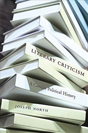 Literary Criticism : A Concise Political History - North, Joseph