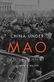 China Under Mao : A Revolution Derailed - Walder, Andrew G.