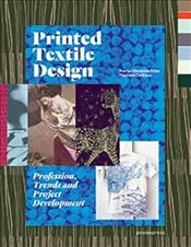 Printed Textile Design : Profession, Trends and Project Development - Noel, Marie-Christine