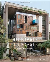 Renovate Innovate : Reclaimed and Upcycled Homes - Edwards, Antonia
