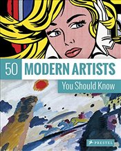 50 Modern Artists You Should Know The 50s Series - Weidermann, Christiane