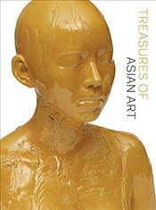Treasures of Asian Art : The Asia Society Museum Collection - Leidy, Denise Patry