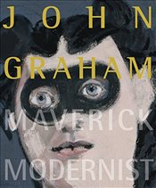 John Graham : Maverick Modernist - Longwell, Alicia G.