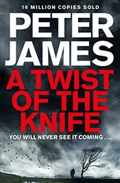 Twist of the Knife - James, Peter