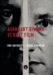 Avangart Sinema ve Beat Film - Bridgett, Rob