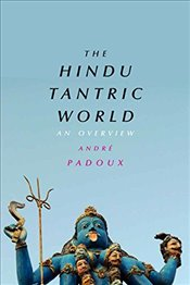 Hindu Tantric World : An Overview - Padoux, André