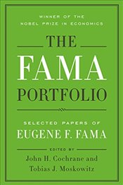 Fama Portfolio : Selected Papers of Eugene F. Fama - Fama, Eugene
