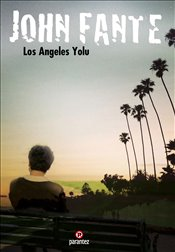 Los Angeles Yolu - Fante, John