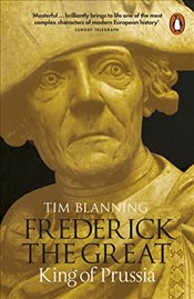 Frederick the Great : King of Prussia - Blanning, Tim