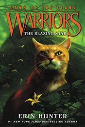 Warriors : The Blazing Star : Dawn of the Clans 4 - Hunter, Erin