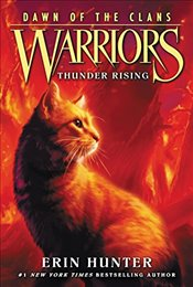 Warriors : Thunder Rising : Dawn of the Clans 2 - Hunter, Erin