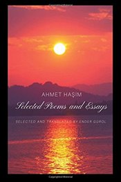Selected Poems and Essays - Haşim, Ahmet