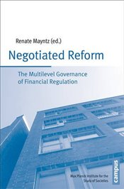 Negotiated Reform : The Mulitlevel Governance of Financial Regulation  - Mayntz, Renate