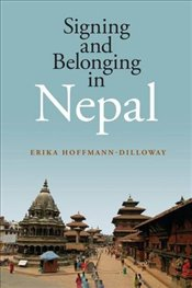 Signing and Belonging in Nepal - Hoffmann-dillow, Erika