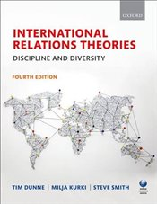 International Relations Theories : Discipline and Diversity - Dunne, Tim