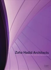 Zaha Hadid Architects : Redefining Architecture and Design   -