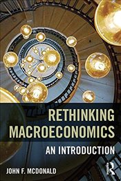 Rethinking Macroeconomics: An introduction - McDonald, John F.