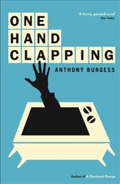 One Hand Clapping - Burgess, Anthony