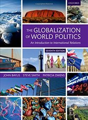 Globalization of World Politics 7e : An Introduction to International Relations - Baylis, John