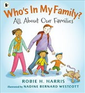 Whos In My Family? : All About Our Families - Harris, Robie