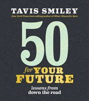 50 for Your Future : Lessons from Down the Road - Smiley, Tavis