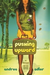 Pushing Upward - Adler, Andrea