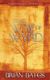 Way of Wyrd - Bates, Brian