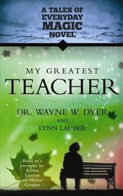 My Greatest Teacher : A Tales of Everyday Magic Novel - Lauber, Lynn