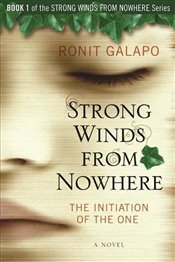 Strong Winds from Nowhere : The Initiation Of The One - Galapo, Ronit
