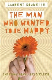 Man Who Wanted to Be Happy - Gounelle, Laurent