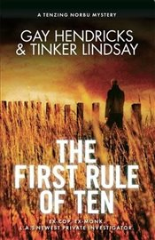 First Rule of Ten : A Tenzing Norbu Mystery (Dharma Detective 1) - Hendricks, Gay