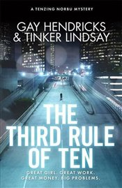 Third Rule of Ten : A Tenzing Norbu Mystery (Dharma Detective 3) - Hendricks, Gay